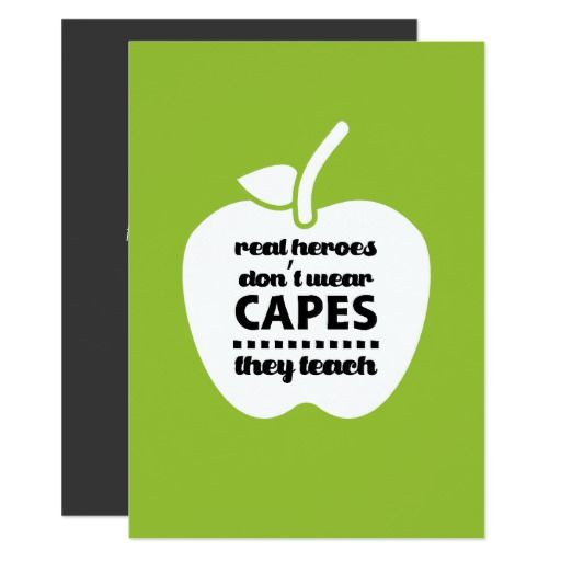 """Real Heroes don't wear capes, they teach"" Teaching Quote 