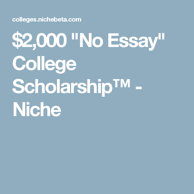 no essay college scholarships