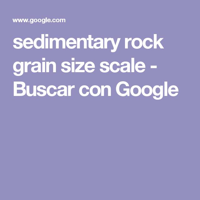 sedimentary rock grain size scale - Buscar con Google