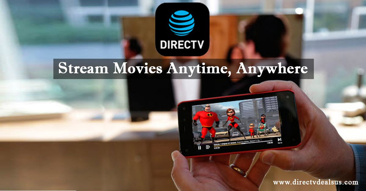 Watch your favorite movies all the time with DirecTV App