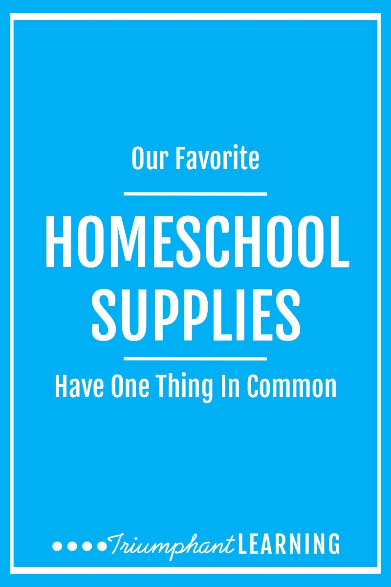 Our Favorite Homeschool Supplies Have One Thing In Common ...