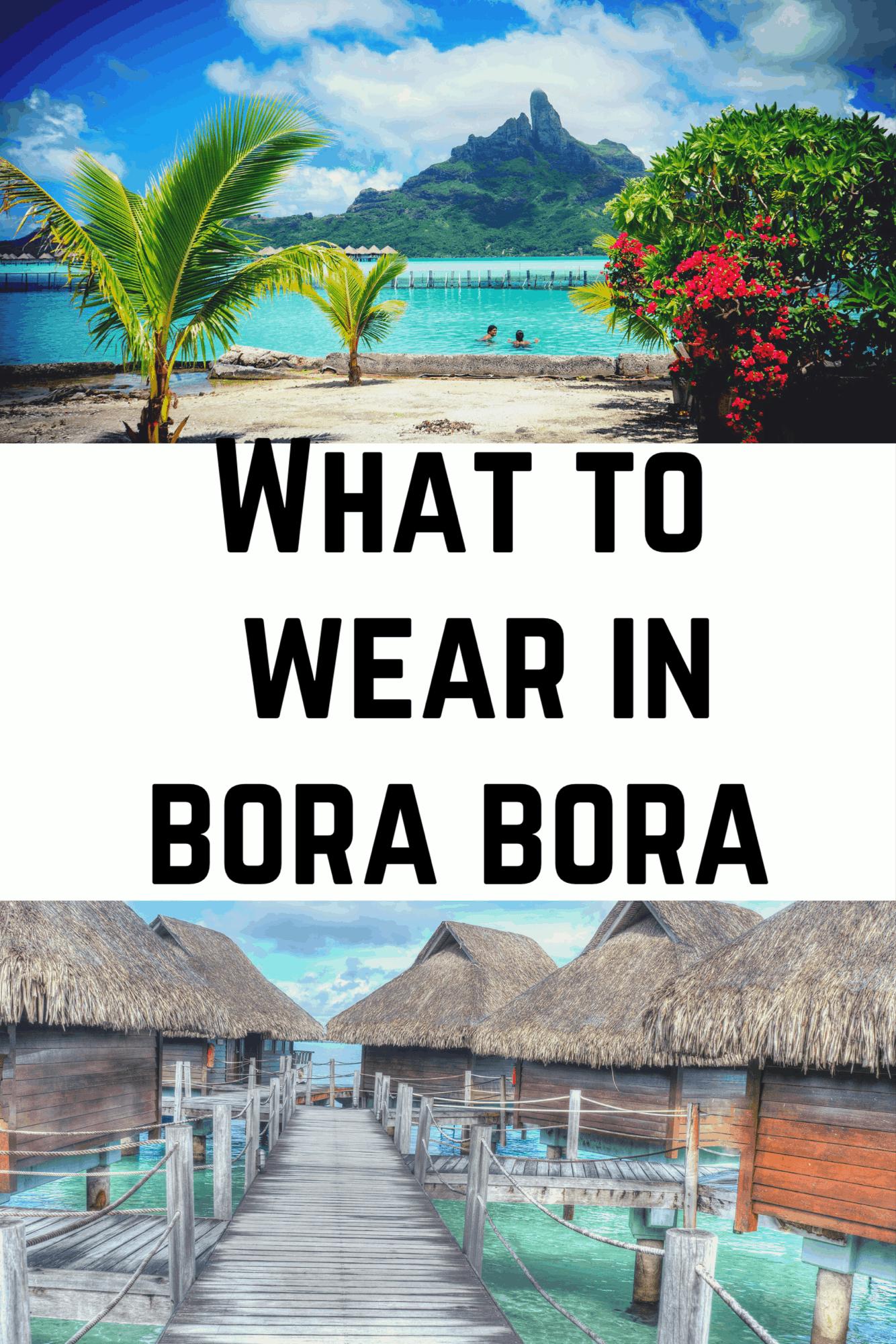What To Wear In Bora Bora Packing List Trip To Bora Bora
