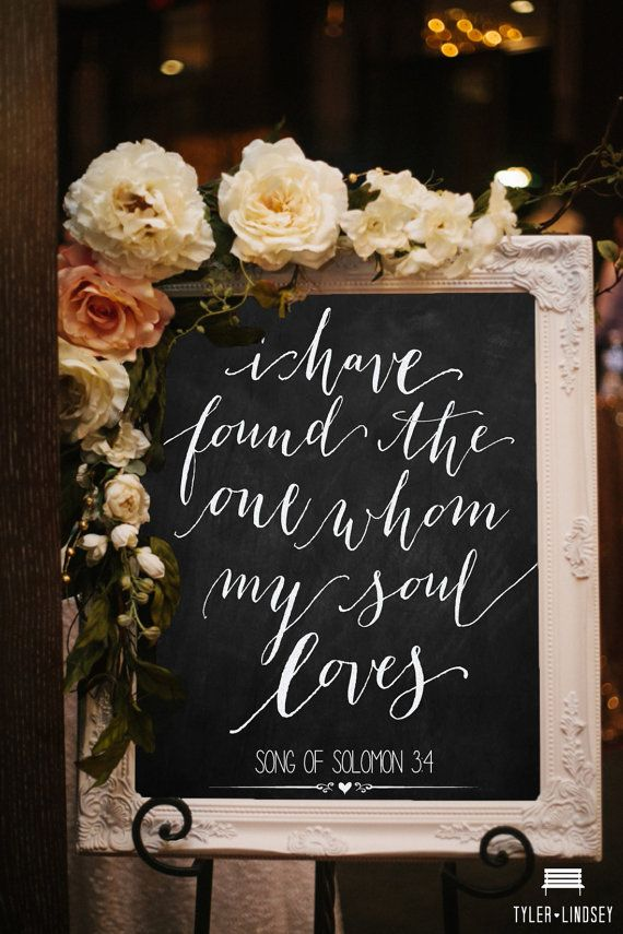 I Have Found The One Whom My Soul Loves Song Of Solomon Chalkboard Wedding Sign By Beautiedaffair