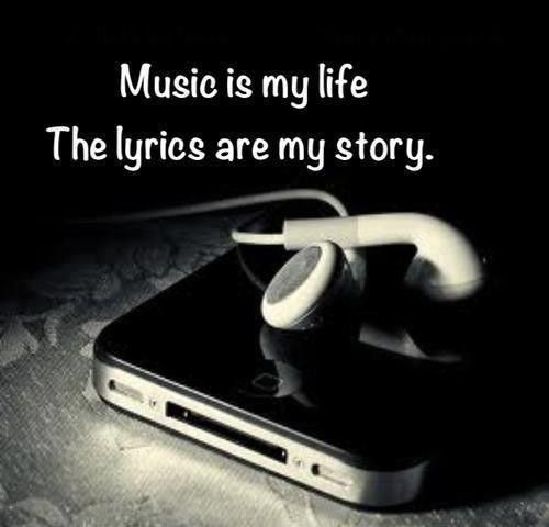 Music Is Life Quotes Music is my life, the lyrics are my story. #quote | Music is Life  Music Is Life Quotes