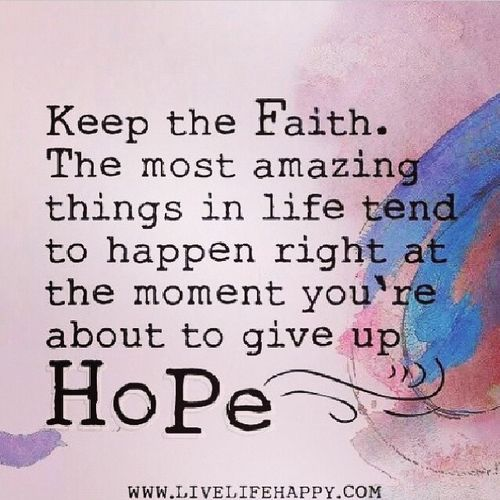 Hope And Faith Quotes Awesome Keep The Faith Life Quotes Quotes Quote Hope Faith Life Lessons Life
