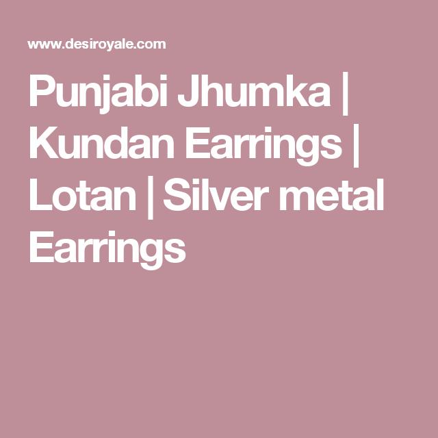 punjabi jhumka kundan earrings lotan silver metal earrings