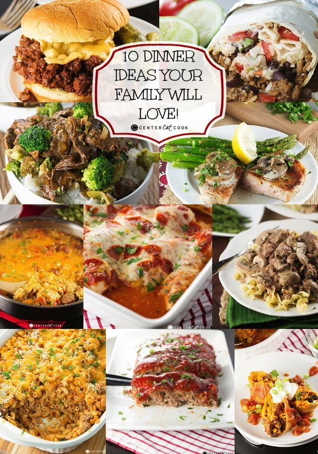 10 Dinner Ideas Your Family Will Love Dinner Family Meals Recipes