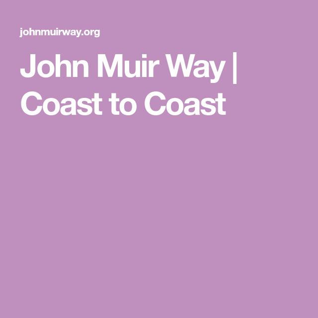 John Muir Way | Coast to Coast