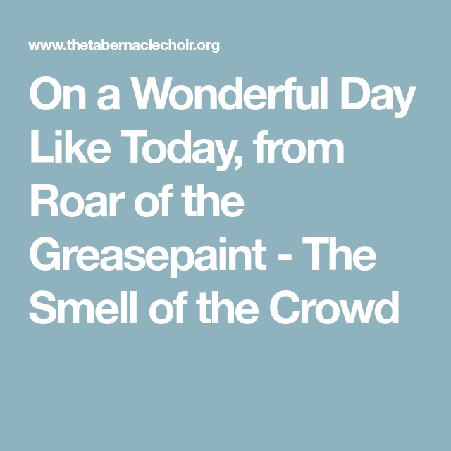 On A Wonderful Day Like Today From Roar Of The Greasepaint