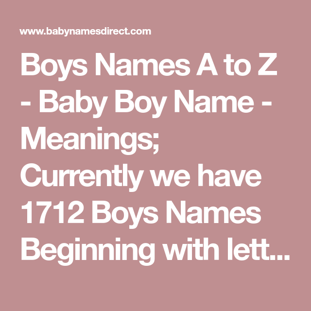 Boys Names A To Z Baby Boy Name Meanings Currently We