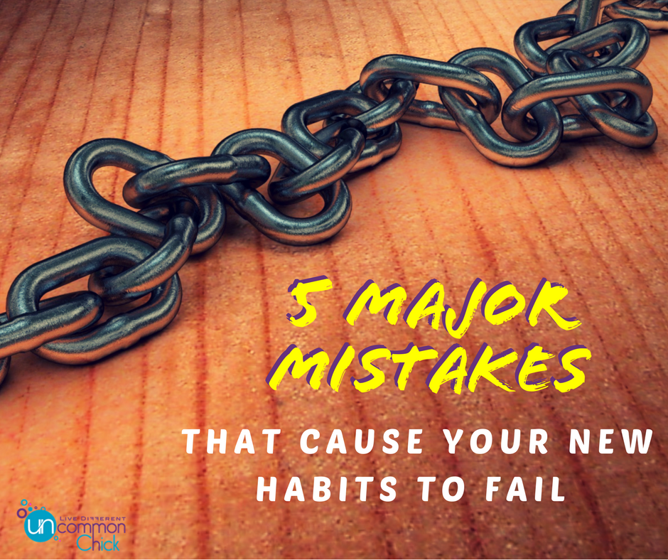 """""""Successful people are simply those with successful habits."""" How are your habits? Here are 5 major mistakes that cause your habits to fail so you can win."""