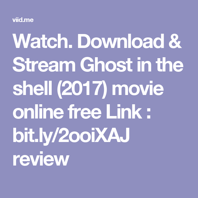 Watch. Download & Stream Ghost in the shell (2017) movie online free Link : bit.ly/2ooiXAJ review