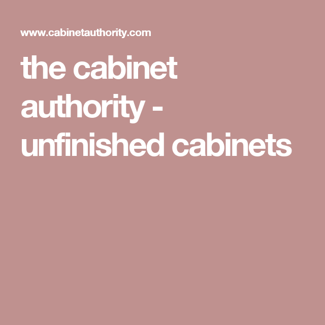 The Cabinet Authority   Unfinished Cabinets