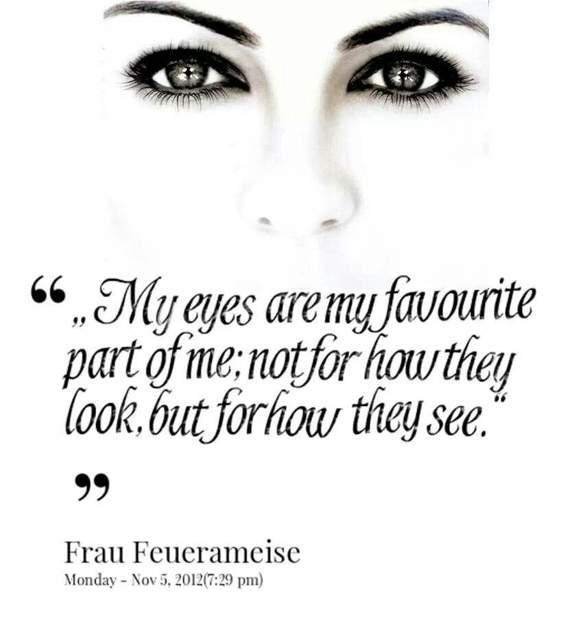 Eyes As Favorite Part Of Me Eye Quotes Lovely Eyes Eyes