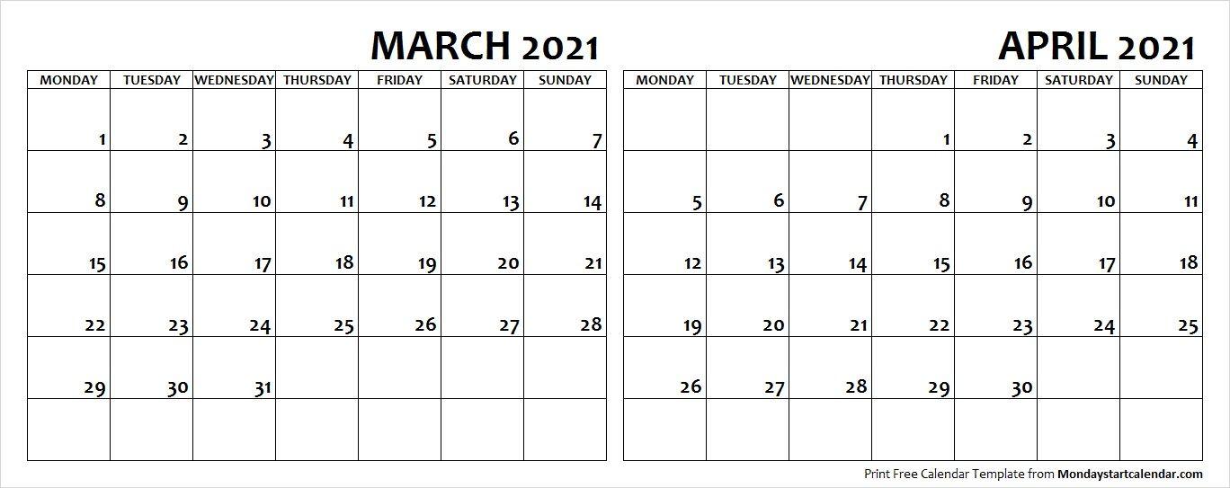 March April 2021 Calendar Monday Start Editable Two Months Template 2021 Calendar School Holiday Calendar Federal Holiday Calendar