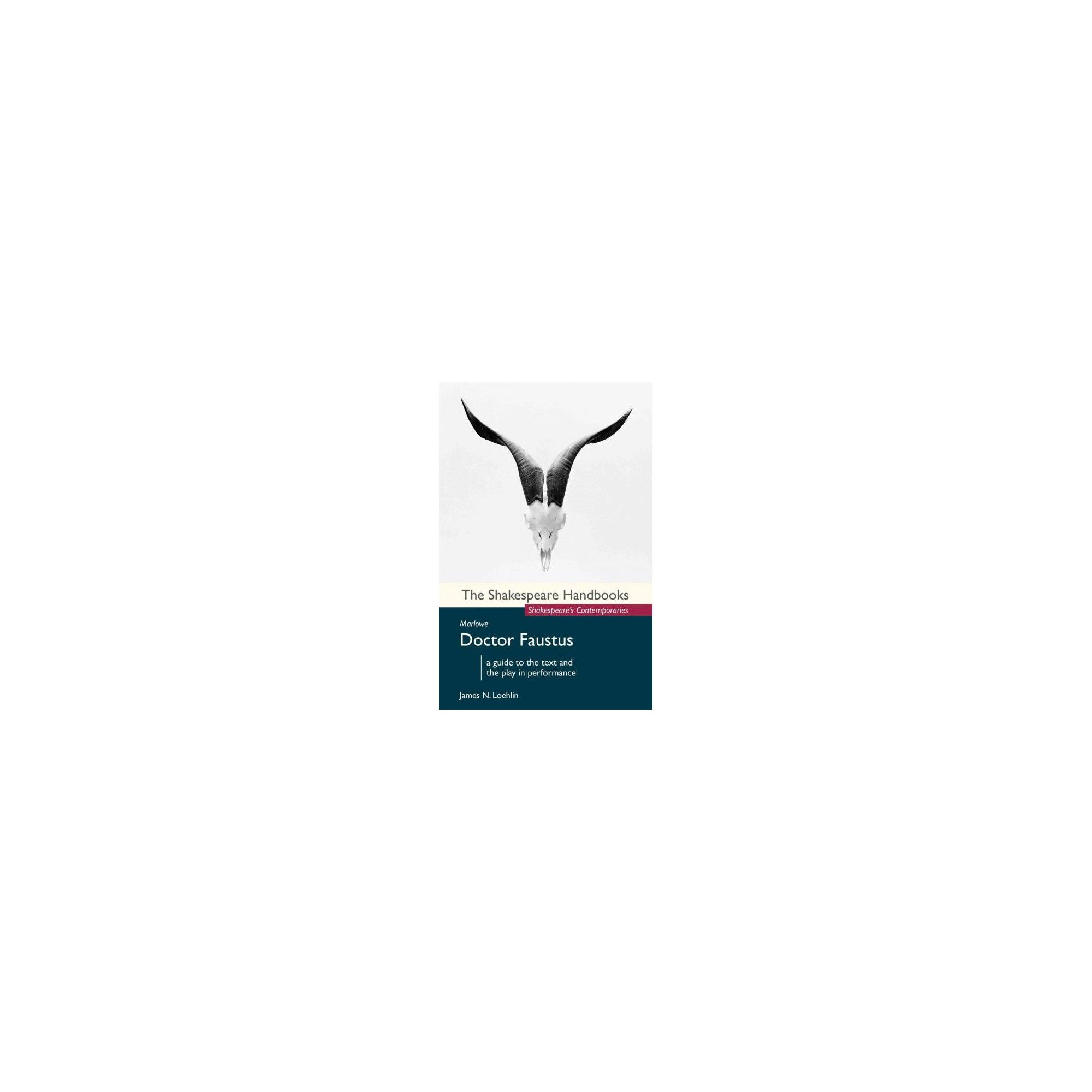 Christopher Marlowe : Doctor Faustus (Paperback) (James N. Loehlin)
