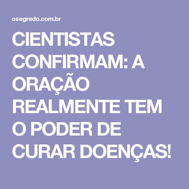 CIENTISTAS CONFIRMAM: A ORAÇÃO REALMENTE TEM O PODER DE CURAR DOENÇAS!