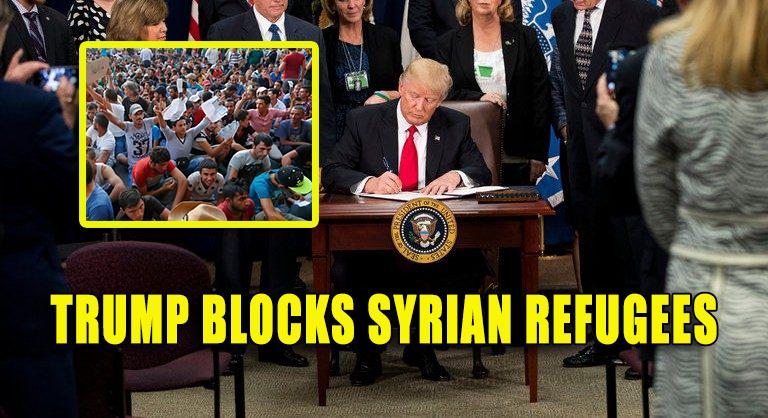BREAKING: President Trump Blocks Syrian Refugees From Entering The U.S.