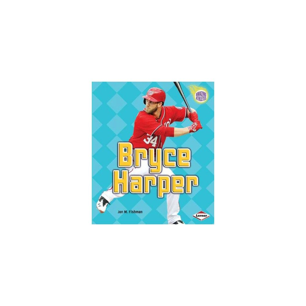 Bryce Harper ( Amazing Athletes) (Hardcover)