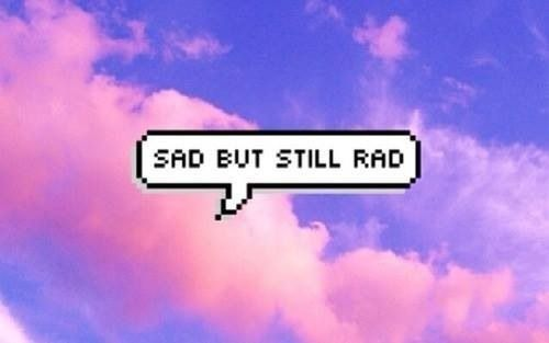 sad, rad, and quote image | Wallpapers | Pinterest | Quotes images ...