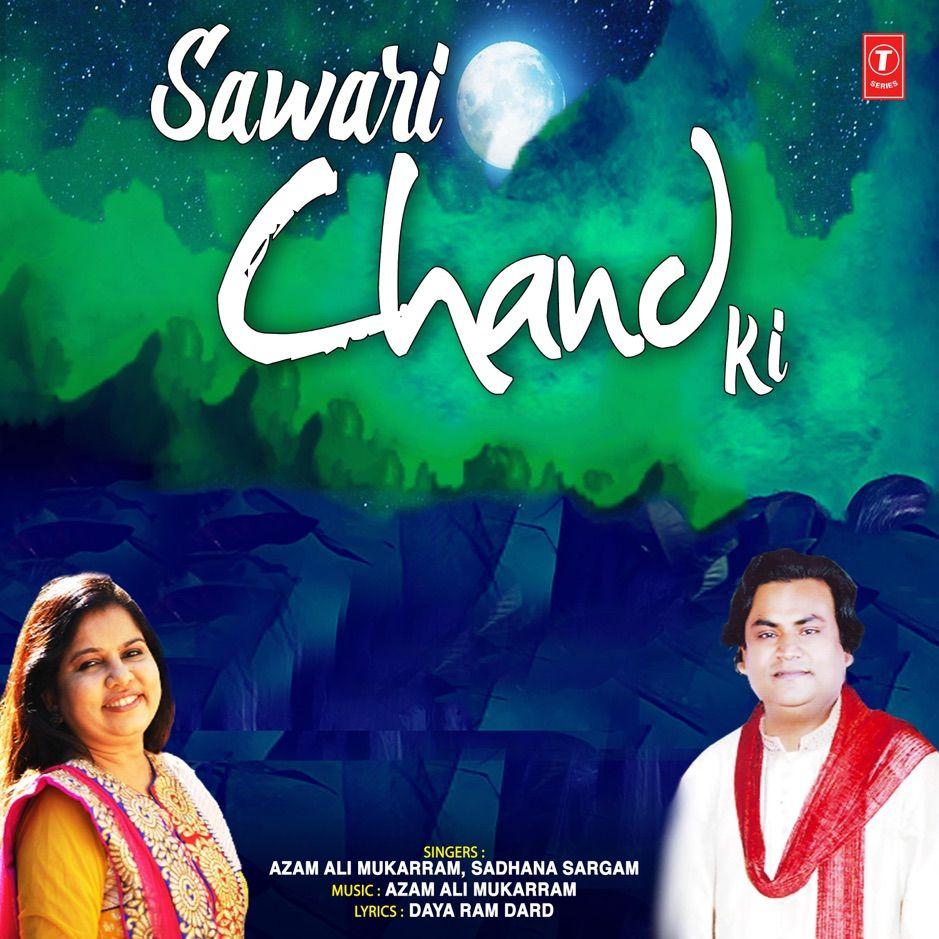 Sawari Chand Ki Single By Azam Ali Mukarram Sadhana Sargam Aff Ali Azam Amp Mukarram Affiliate In 2020 Pop Mp3 Mp3 Song Mp3 Song Download