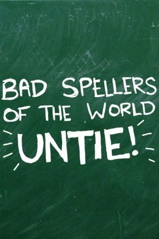 Oh yea bad spellers lets untie