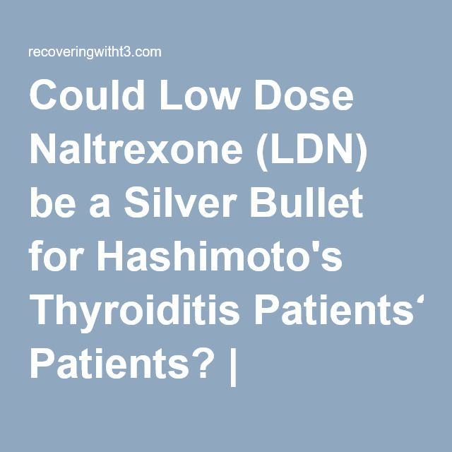 Could Low Dose Naltrexone (LDN) be a Silver Bullet for