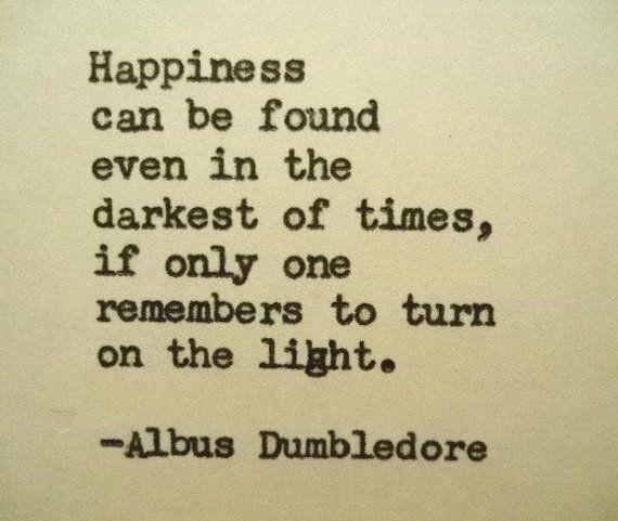 ALBUS DUMBLEDORE quote inspirational quote Literary quote graduation gift harry potter quote happine