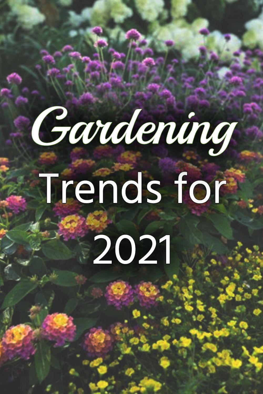 Garden Plant Trends 2021