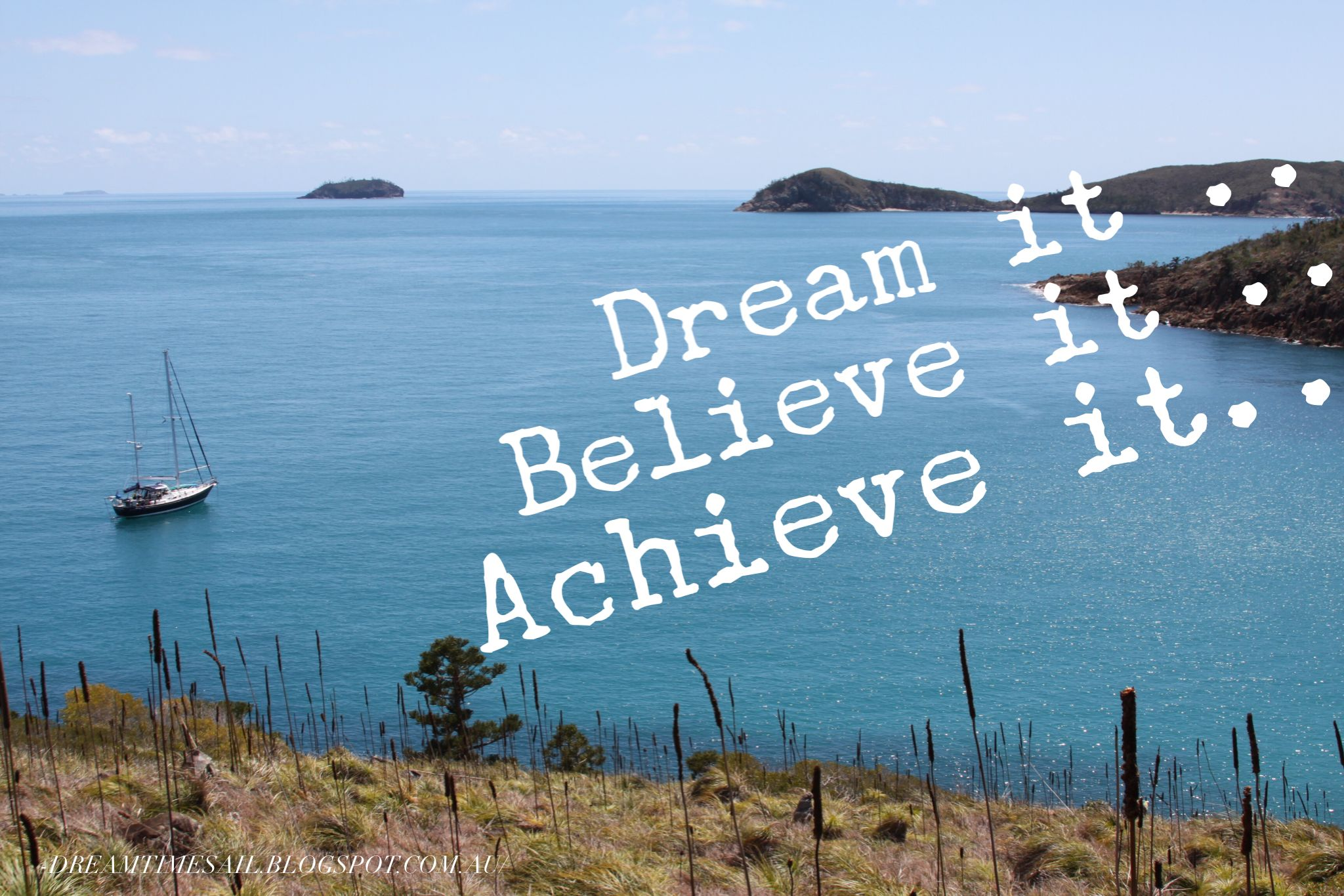 #Believeit #believe #daretodream #livingthedream #dreamtimesail #travelbysea #lifeisgood #dreambelieveachieve