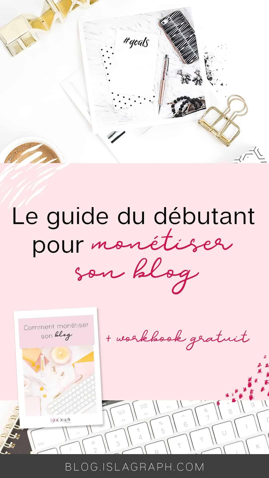 le guide du d u00e9butant pour mon u00e9tiser son blog