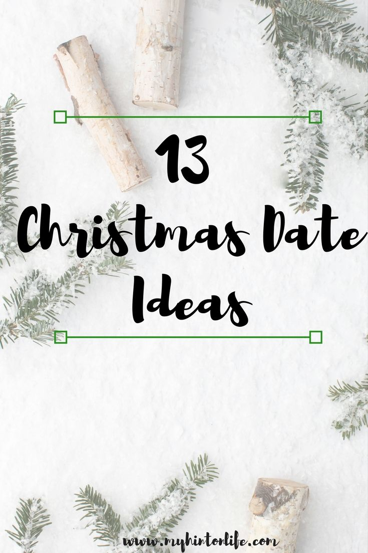 13 christmas date ideas christmas dates holiday dates holiday date ideas couples