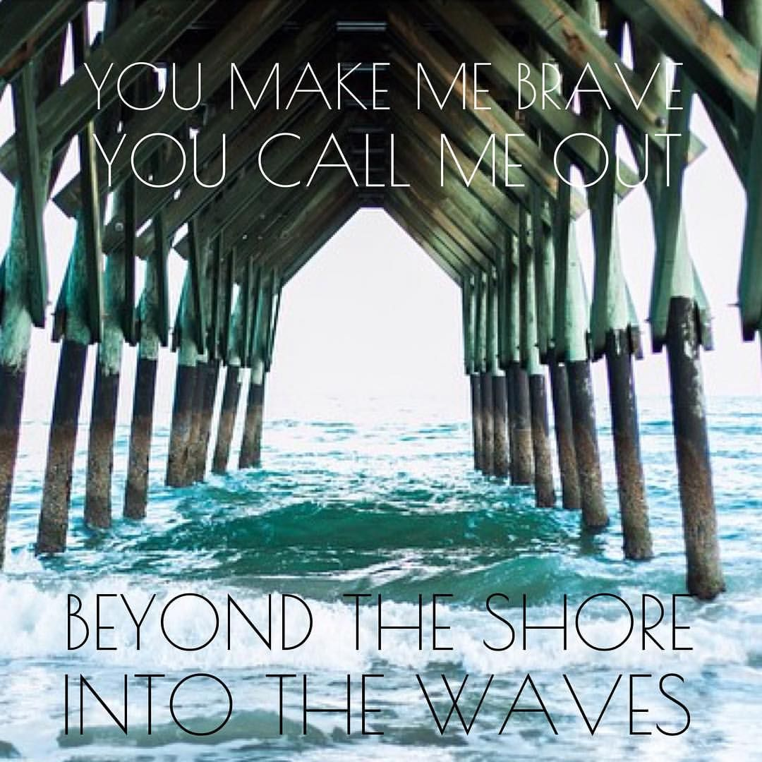 """Cross Training Couture on Instagram: """"""""You make me brave You call me out Beyond the shore Into the waves"""" -Amanda Cook God may call you to take risks, but he is always with you. He will be there to walk with you and give you courage! """"Fear not, for I am with you; do not be dismayed, for I am your God; I will strengthen you, I will help you, I will uphold you with my righteous right hand."""" Isaiah 41:10"""""""