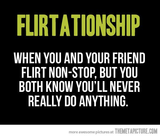 Flirtationship Funny Flirting Quotes Flirting Quotes Funny Flirty Quotes