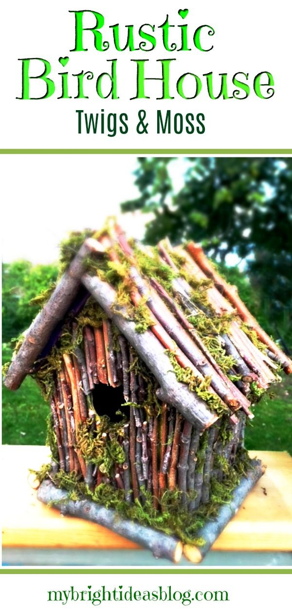 Rustic BirdHouse - Twigs and Moss - My Bright Ideas
