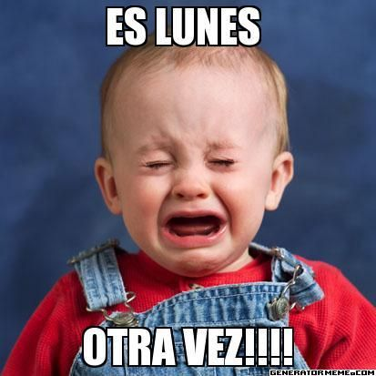 Memes De Es Lunes Buscar Con Google Cry Baby Pictures Baby Crying Spanish Jokes
