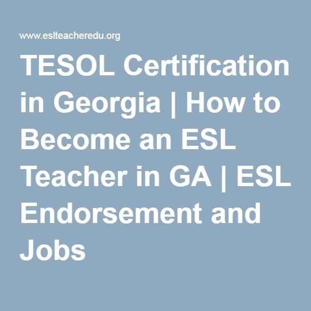 tesol certification in georgia | how to become an esl teacher in ga