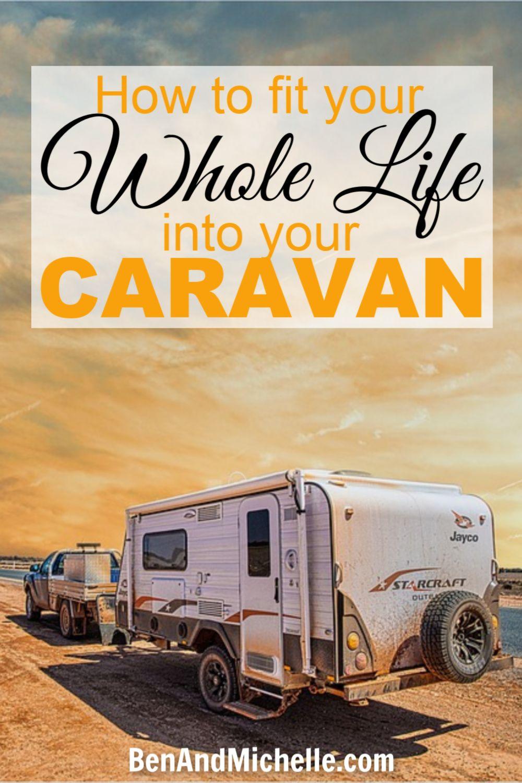 Downsizing To A Caravan Ben Michelle In 2020 Caravan Caravan Storage Caravan Hacks