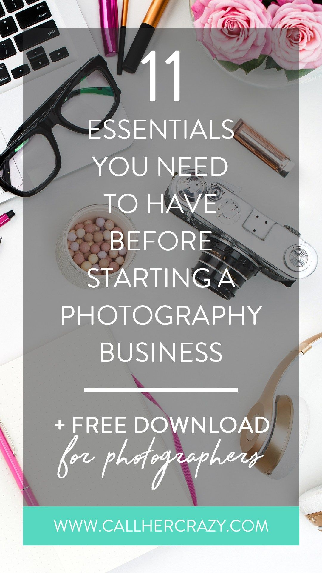 11 Essentials You Need To Start A Photography Business Photography Buisness Photography Business Plan Photography Business