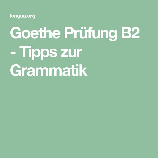 Goethe Prüfung B2 Tipps Zur Grammatik Learning Germandeutsch