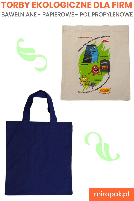 Tanie I Sprawdzone Torby Reklamowe Bawelniane Lub Polipropylenowe Rowniez Z Wlasnym Nadrukiem Tote Bag Bags Reusable Tote Bags