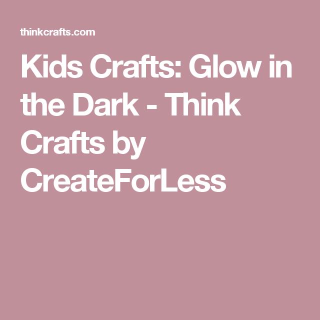 Kids Crafts: Glow in the Dark - Think Crafts by CreateForLess