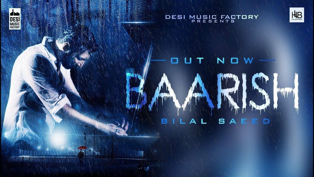 Baarish Bilal Saeed Latest Punjabi Song 2018 Songs News Songs Song Lyrics