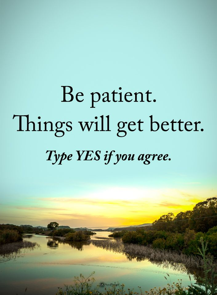 Marvelous Be Patient. Things Will Get Better. #powerofpositivity. Quote LifeFaithRespectInspirational  ...
