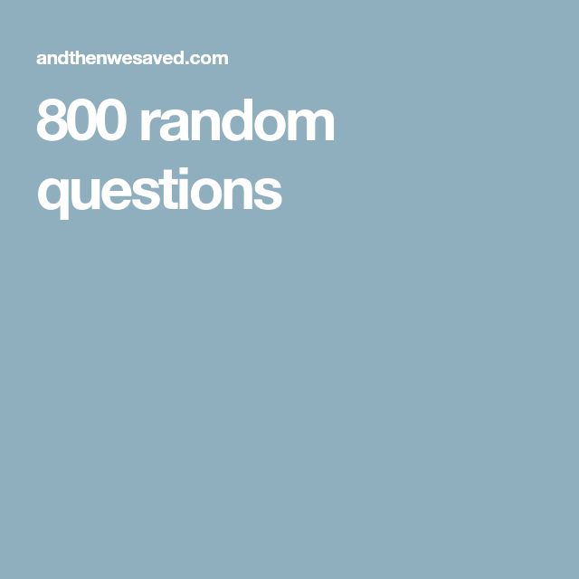800 questions to ask your boyfriend