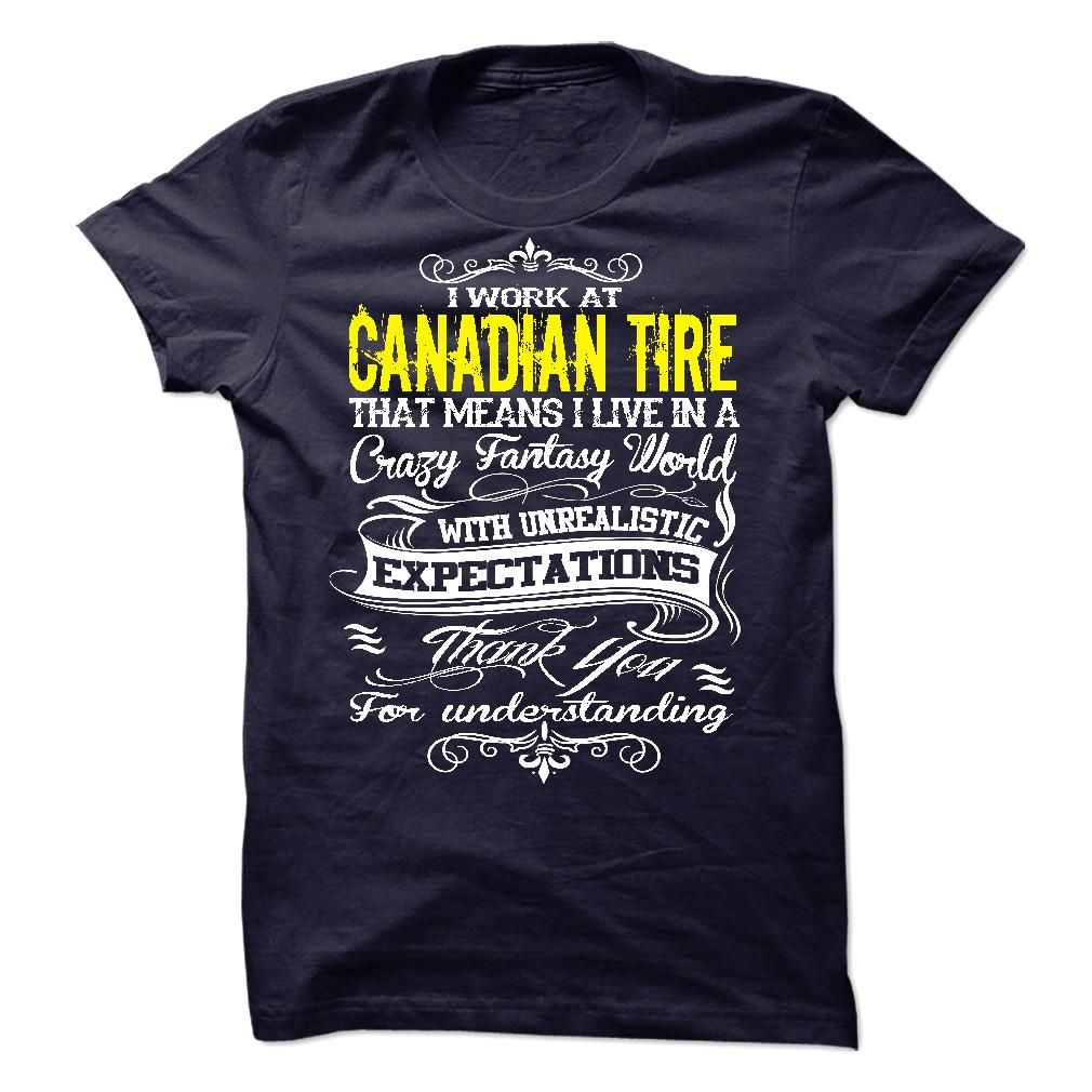 Work At Canadian Tire T-Shirts, Hoodies. ADD TO CART ==► https://www.sunfrog.com/LifeStyle/Work-At-Canadian-Tire-Hoodies--New-36318661-Guys.html?id=41382
