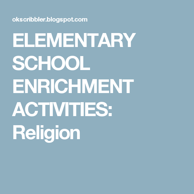 ELEMENTARY SCHOOL ENRICHMENT ACTIVITIES: Religion