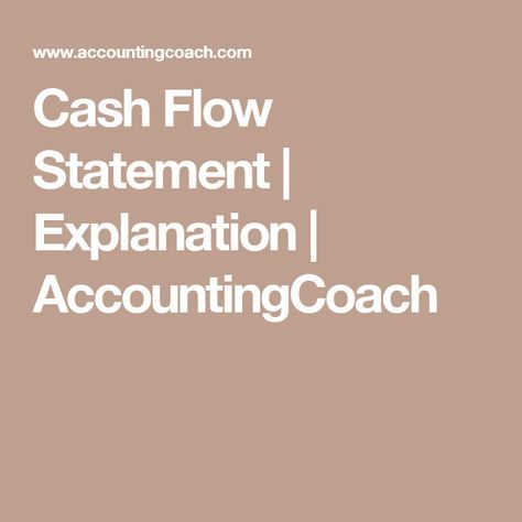 Cash Flow Statement Explanation AccountingCoach Accounting