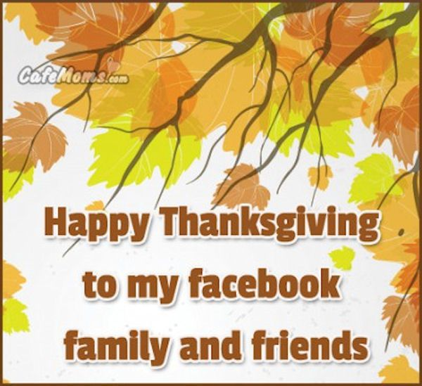 Happy Thanksgiving To My Facebook Friends And Family Thanksgiving Thanksgiving Pictures Happy Thanksgiving Quotes Happy Thanksgiving Thanksgiving Quotes Family