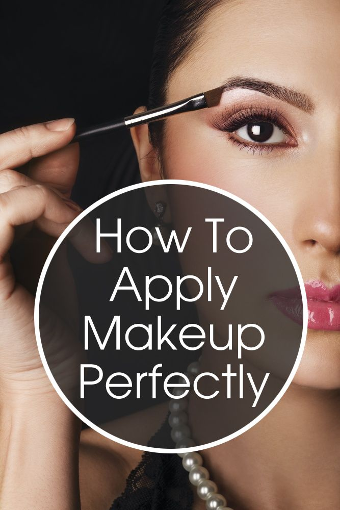 How To Apply Makeup Perfectly